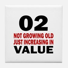 2 Not Growing Old Birthday Tile Coaster