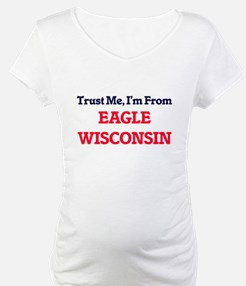 Trust Me, I'm from Eagle Wiscons Shirt