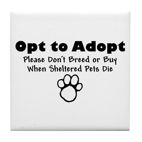 Opt to Adopt Tile Coaster