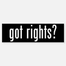 got rights? Bumper Bumper Bumper Sticker