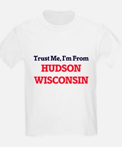 Trust Me, I'm from Hudson Wisconsin T-Shirt