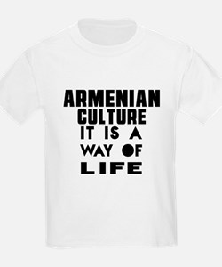 Armenian Culture It Is A Way Of T-Shirt