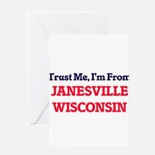 Trust Me, I'm from Janesville Wisco Greeting Cards