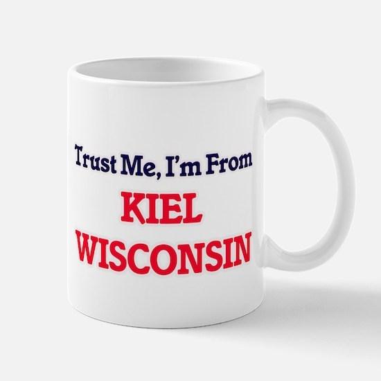 Trust Me, I'm from Kiel Wisconsin Mugs