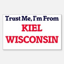 Trust Me, I'm from Kiel Wisconsin Decal