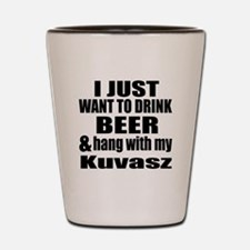 Hang With My Kuvasz Shot Glass