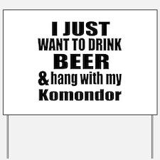 Hang With My Komondor Yard Sign