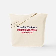 Trust Me, I'm from Menomonee Falls Wiscon Tote Bag