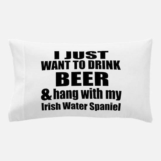Hang With My Irish Water Spaniel Pillow Case