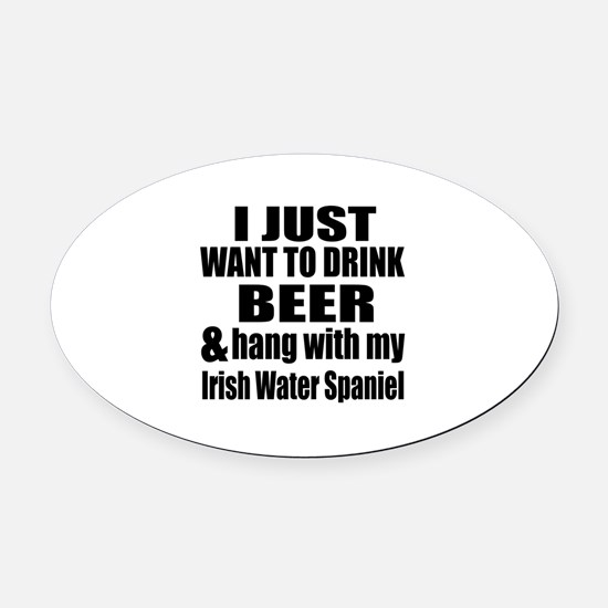 Hang With My Irish Water Spaniel Oval Car Magnet