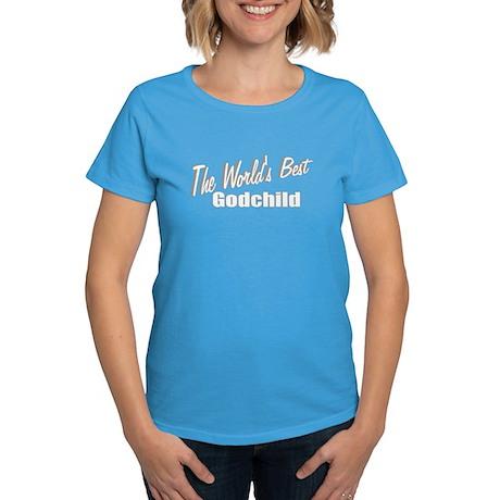 """""""The World's Best Godchild"""" Women's Dark T-Shirt"""