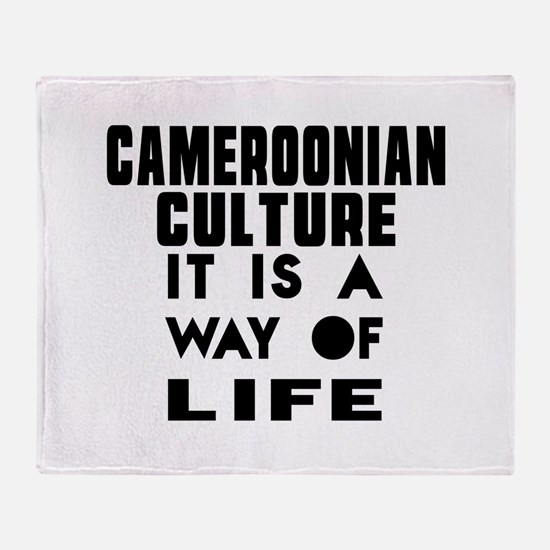 Cemeroonian Culture It Is A Way Of L Throw Blanket