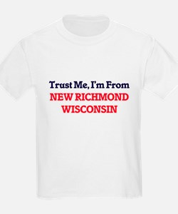 Trust Me, I'm from New Richmond Wisconsin T-Shirt