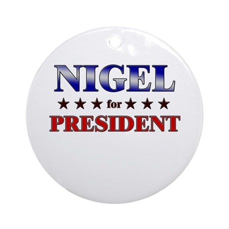 NIGEL for president Ornament (Round)