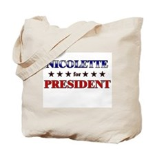 NICOLETTE for president Tote Bag