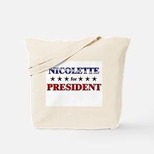 NICOLETTE for president Tote Bag