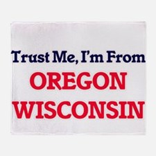 Trust Me, I'm from Oregon Wisconsin Throw Blanket