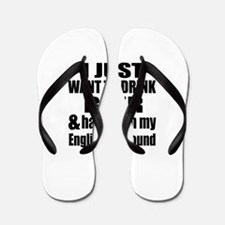 Hang With My English Foxhound Flip Flops