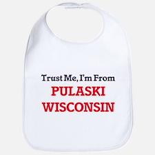 Trust Me, I'm from Pulaski Wisconsin Bib