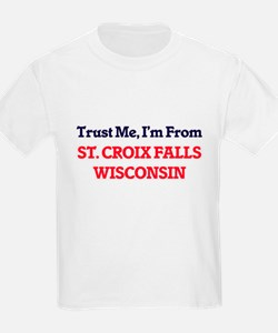 Trust Me, I'm from St. Croix Falls Wiscons T-Shirt