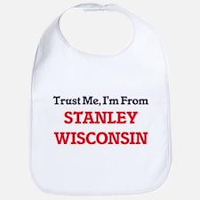 Trust Me, I'm from Stanley Wisconsin Bib