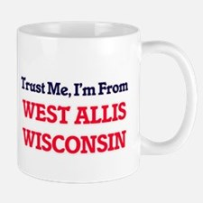 Trust Me, I'm from West Allis Wisconsin Mugs