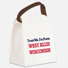 Trust Me, I'm from West Allis Wis Canvas Lunch Bag