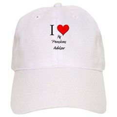 I Love My Pensions Adviser Baseball Cap