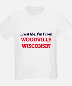 Trust Me, I'm from Woodville Wisconsin T-Shirt