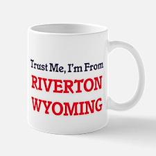 Trust Me, I'm from Riverton Wyoming Mugs