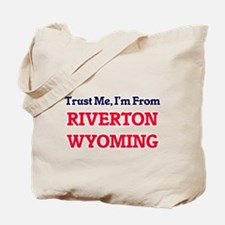 Trust Me, I'm from Riverton Wyoming Tote Bag