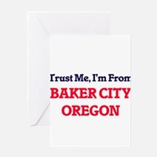Trust Me, I'm from Baker City Orego Greeting Cards