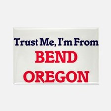 Trust Me, I'm from Bend Oregon Magnets