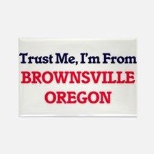 Trust Me, I'm from Brownsville Oregon Magnets