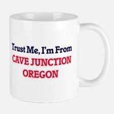 Trust Me, I'm from Cave Junction Oregon Mugs