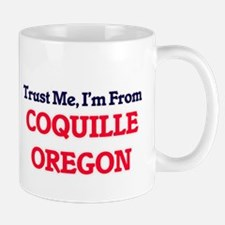 Trust Me, I'm from Coquille Oregon Mugs