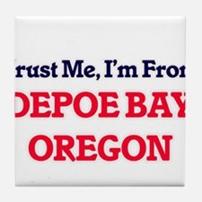 Trust Me, I'm from Depoe Bay Oregon Tile Coaster