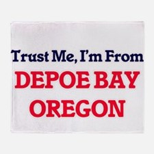 Trust Me, I'm from Depoe Bay Oregon Throw Blanket