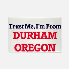Trust Me, I'm from Durham Oregon Magnets