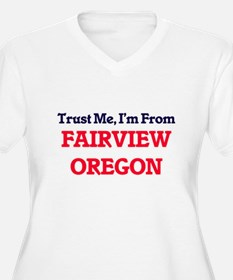 Trust Me, I'm from Fairview Oreg Plus Size T-Shirt