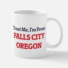 Trust Me, I'm from Falls City Oregon Mugs
