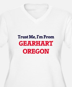 Trust Me, I'm from Gearhart Oreg Plus Size T-Shirt