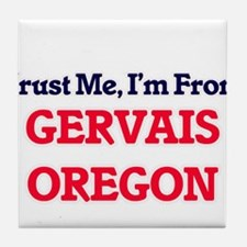 Trust Me, I'm from Gervais Oregon Tile Coaster