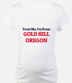 Trust Me, I'm from Gold Hill Ore Shirt