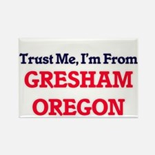 Trust Me, I'm from Gresham Oregon Magnets