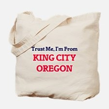 Trust Me, I'm from King City Oregon Tote Bag