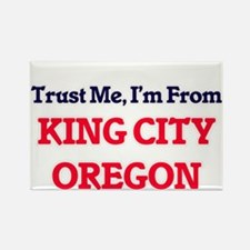 Trust Me, I'm from King City Oregon Magnets