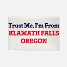 Trust Me, I'm from Klamath Falls Oregon Magnets