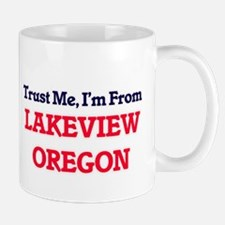 Trust Me, I'm from Lakeview Oregon Mugs