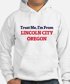 Trust Me, I'm from Lincoln City Hoodie